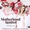 Motherhood Ignited- A Podcast for Mompreneurs, Creatives, and Influencers artwork