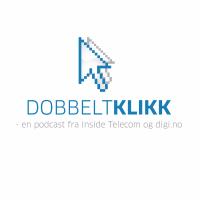 Dobbeltklikk – en podcast fra Inside Telecom og digi.no podcast