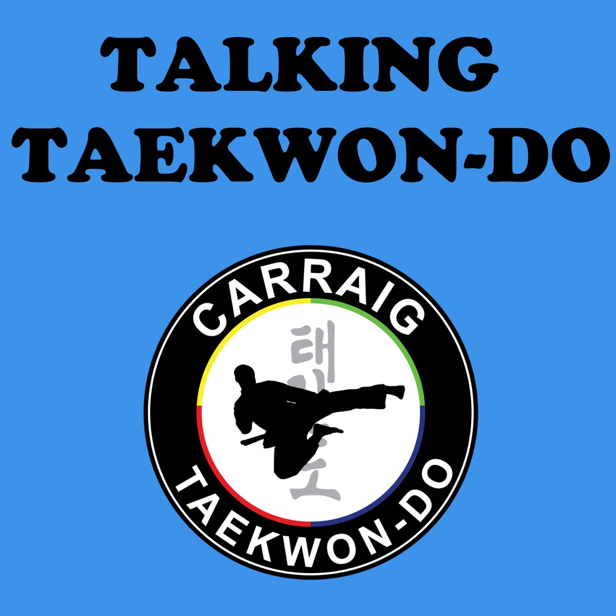 Talking Taekwon-Do Ep.43 - Carl Smullen Interview