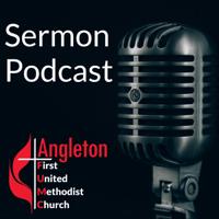 Angleton FUMC Sermon Podcast podcast