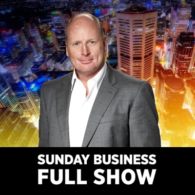 Sunday Business with Ross Greenwood: Full show:Radio 2GB