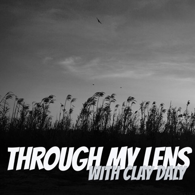 Through My Lens with Clay Daly