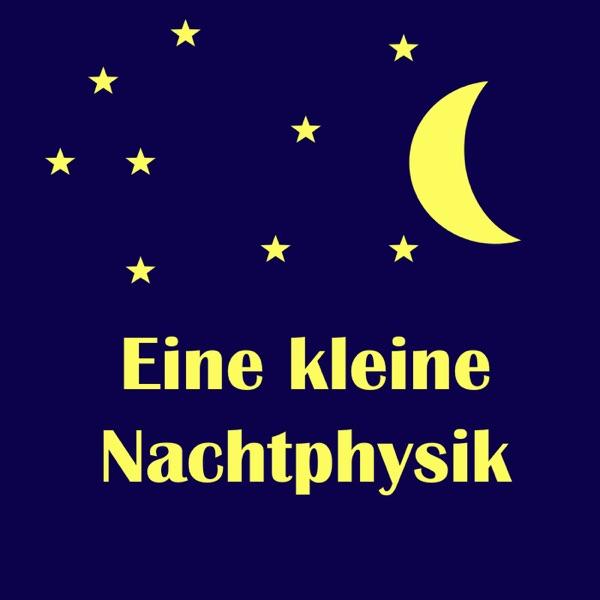 Eine kleine Nachtphysik