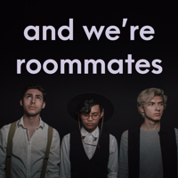 And We're Roommates podcast