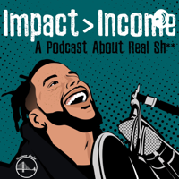 Impact Over Income podcast
