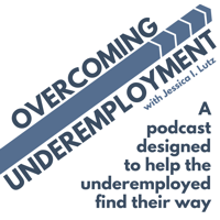 Overcoming Underemployment podcast