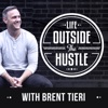 Life Outside the Hustle with Brent Tieri artwork