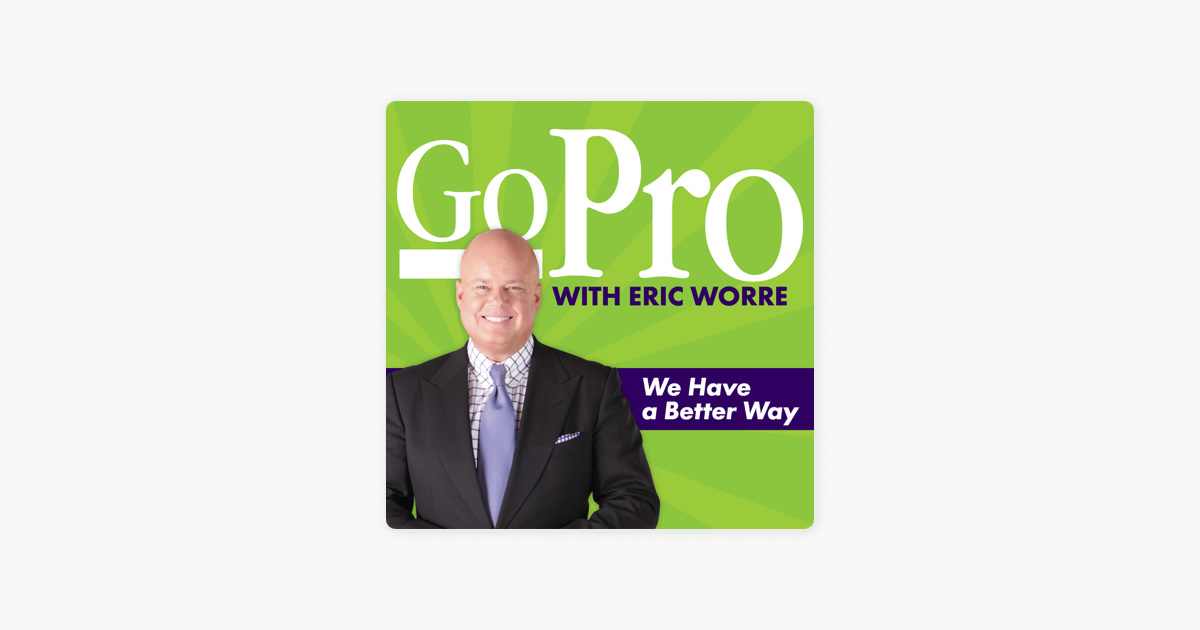 Go Pro With Eric Worre on Apple Podcasts