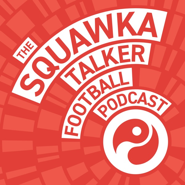 Squawka Talker Football Podcast