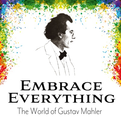 Embrace Everything - The World of Gustav Mahler:Aaron Cohen