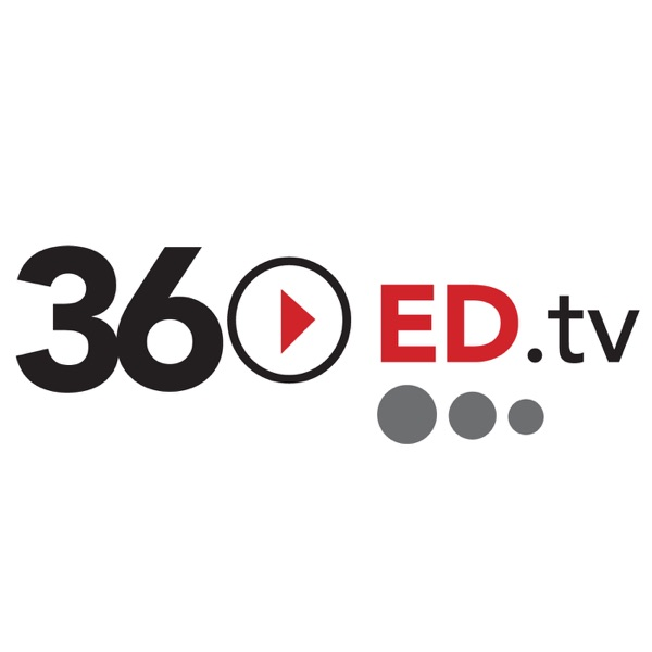 360ed.tv - covering the world of higher ed and workplace learning.