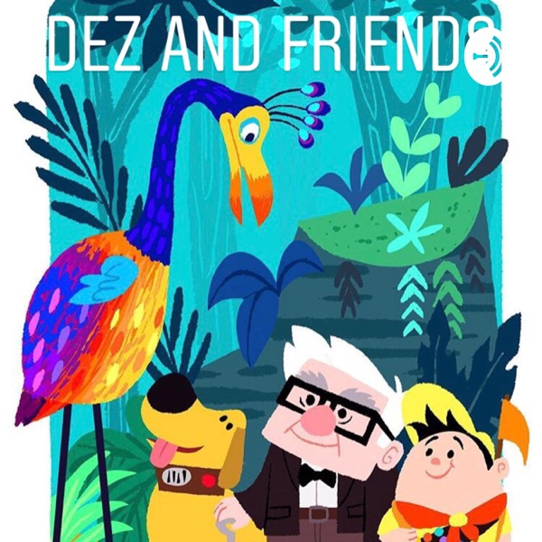 Dez and Friends