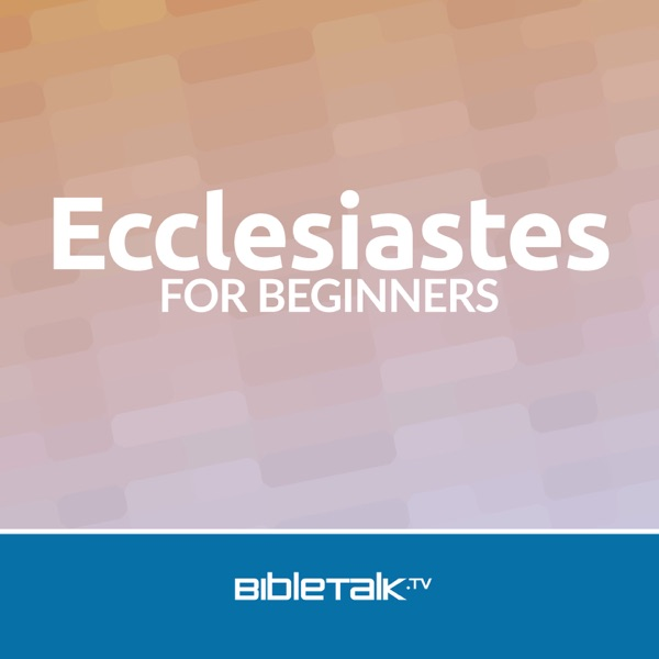 Ecclesiastes for Beginners
