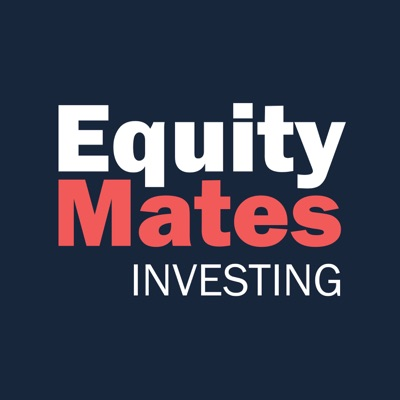 Equity Mates Investing Podcast:Equity Mates Media
