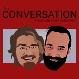 The Conversation - A Nordic Film Podcast: #66: Let's Get