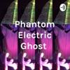 Phantom Electric Ghost  artwork