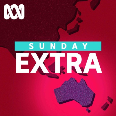 Sunday Extra - Full program podcast