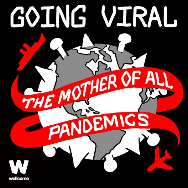 Going Viral: The Mother of all Pandemics