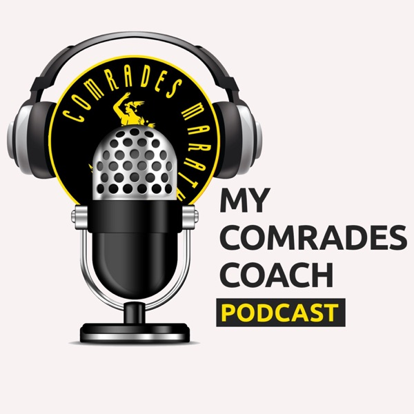 My Comrades Coach Podcast