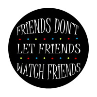 Friends Don't Let Friends Watch Friends podcast