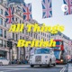 All Things British - #britpod