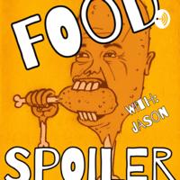 FOOD SPOILER podcast