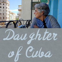 Daughter of Cuba podcast