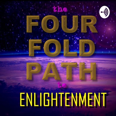 The Four Fold Path to Enlightenment