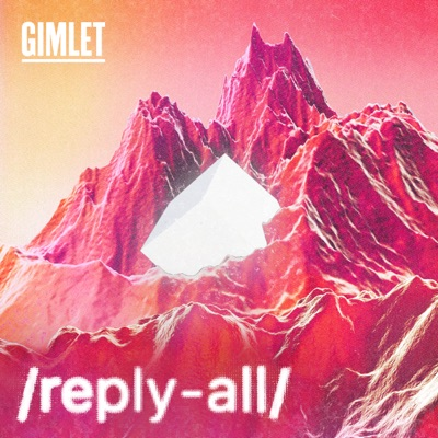 Reply All:Gimlet