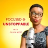 Focused & Unstoppable with Olivia West artwork