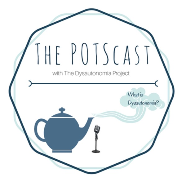The POTScast with The Dysautonomia Project