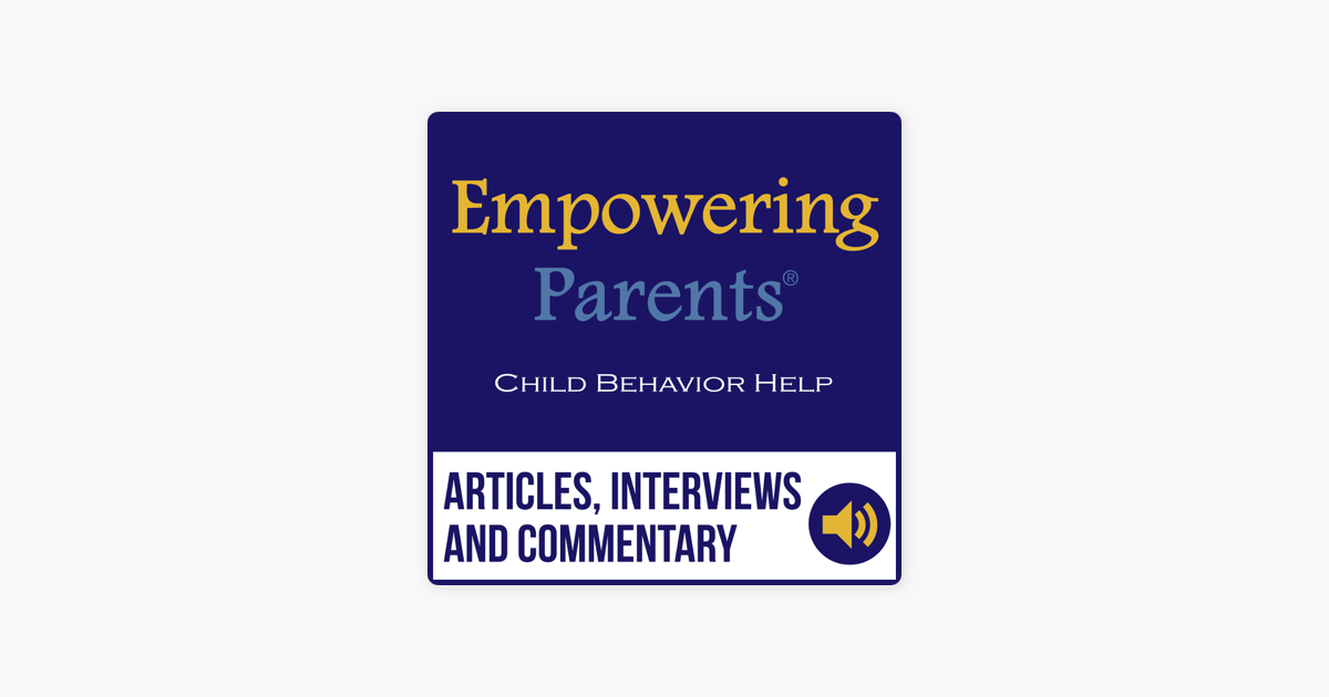 The Empowering Parents Podcast on Apple Podcasts