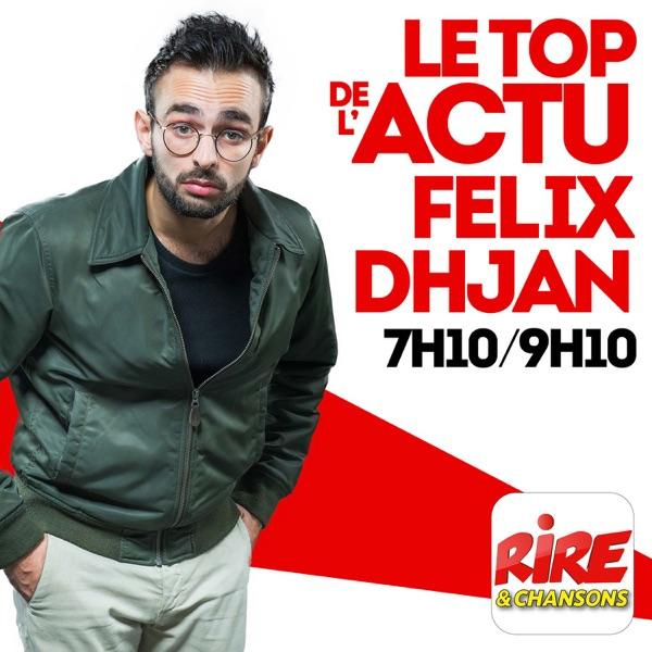Félix Dhjan - Le top de l'actu sur Rire & Chansons