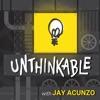 Unthinkable with Jay Acunzo artwork