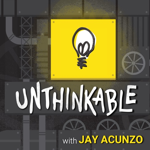 Cover image of Unthinkable with Jay Acunzo