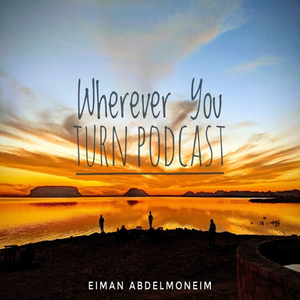 Wherever You Turn Podcast
