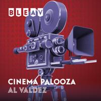 Bleav in Cinema Palooza with Al Valdez podcast