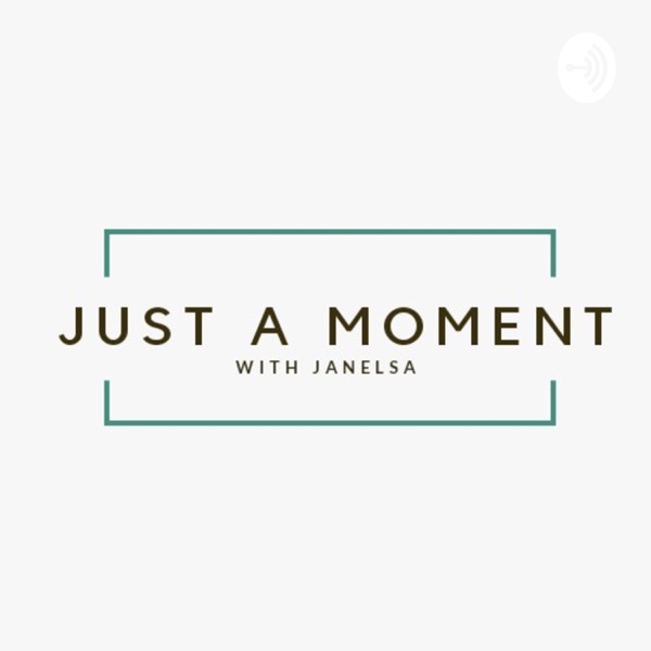 Just a Moment With Janelsa