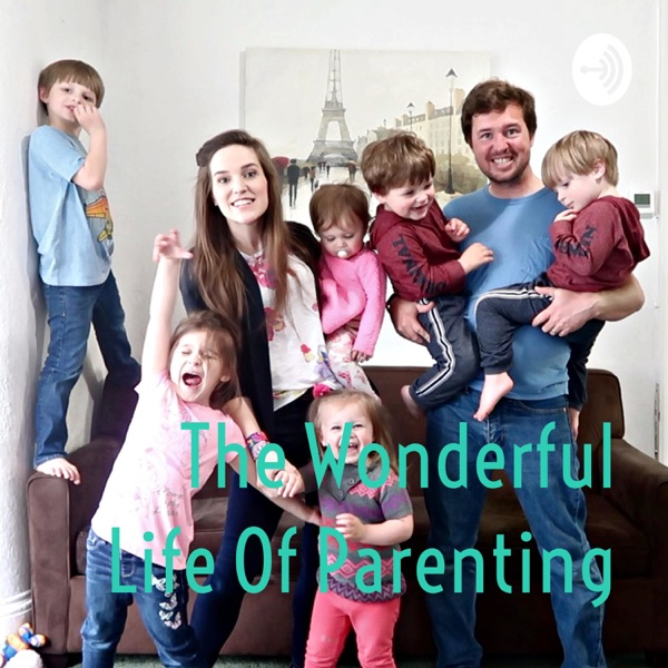 The Wonderful Life Of Parenting