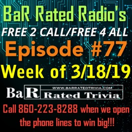 BaR Rated Radio: BRR #77: Week of 3/18/19 - Can You Hear Us