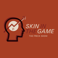 Skin In The Game: The Freck Show podcast