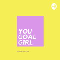 You Goal Girl podcast