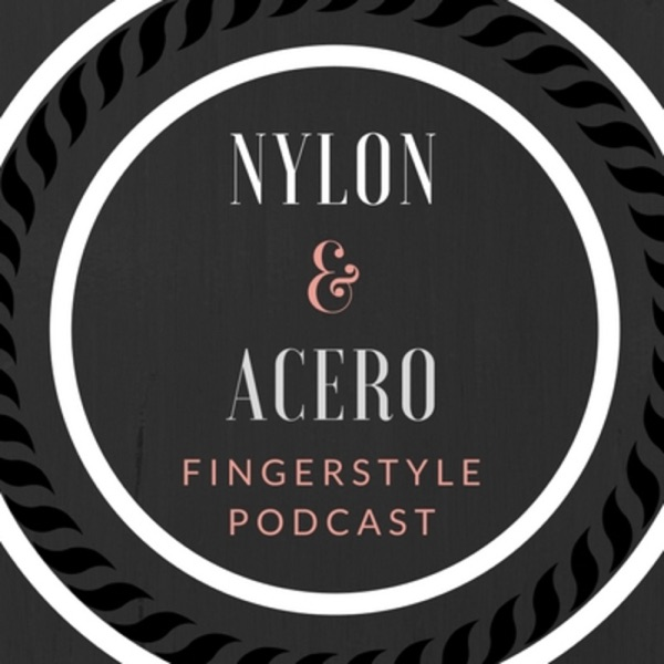 FINGERSTYLE PODCAST NYLON & ACERO
