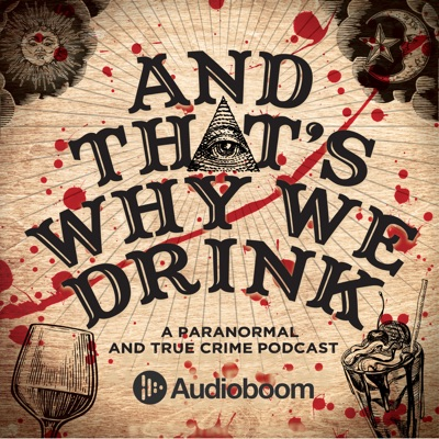And That's Why We Drink:And That's Why We Drink & AudioBoom