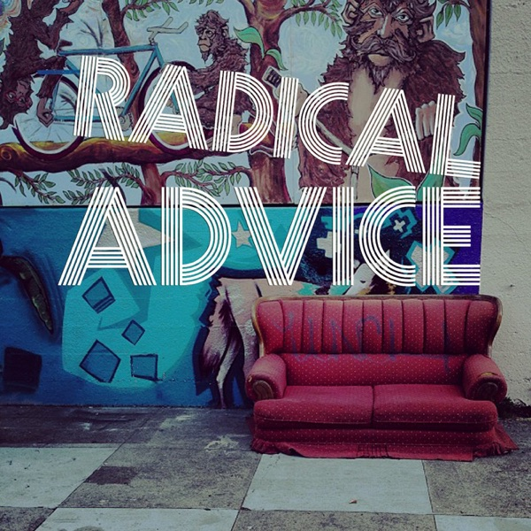 Radical Advice – BFF.fm