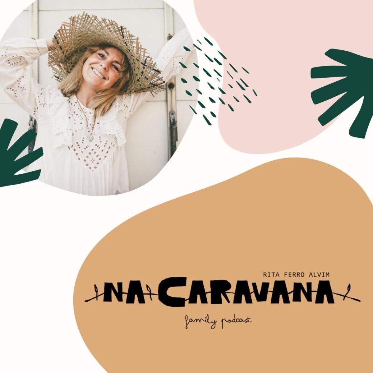 N'A Caravana com Isabel Saldanha #43 Infância, fuga para os livros e medo da maternidade
