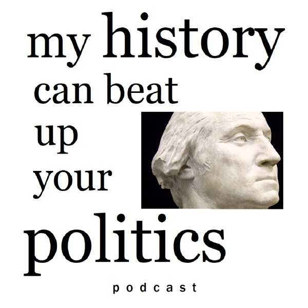 My History Can Beat Up Your Politics