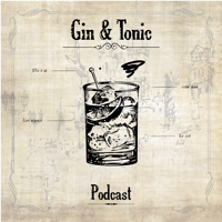 Gin & Tonic Podcast podcast