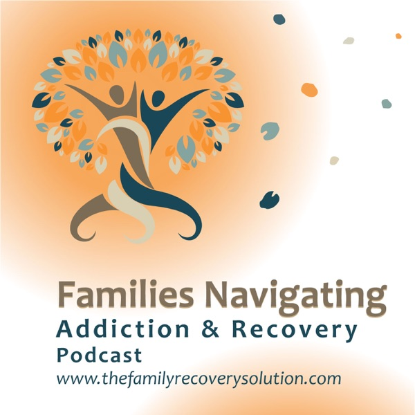 Families Navigating Addiction & Recovery