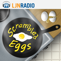 LJNRadio: Scrambled Eggs podcast